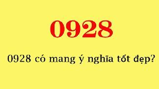 Mách bạn những ý nghĩa đặc biệt của đầu số 0928