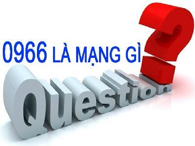 Giải mã đầu số 0966 là mạng gì và ý nghĩa của đầu số 0966