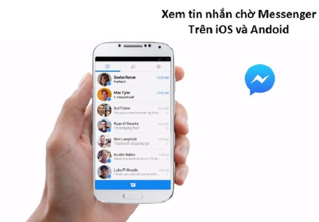 Xem tin nhắn chờ trên Messenger Android và iOS thường xuyên bị mọi người bỏ quên