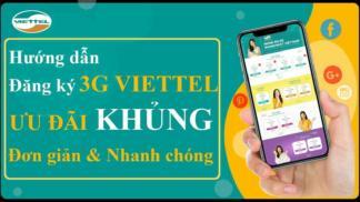 Hướng dẫn chi tiết cách đăng ký 3G Viettel nhanh nhất